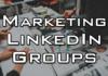 best marketing groups on linkedin