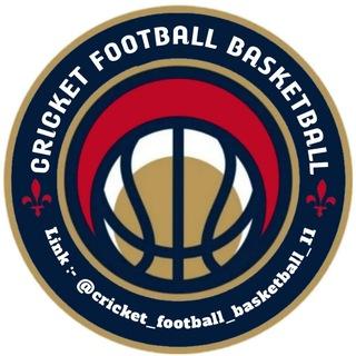 CRICKET FOOTBALL BASKETBALL TEAM