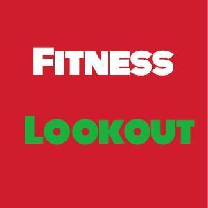 FITNESS LOOKOUT