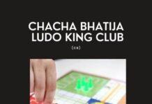 CHACHA BHATIJA LUDO KING CLUB